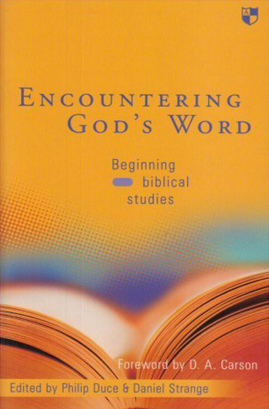 Encountering God's word: Beginning Biblical Studies