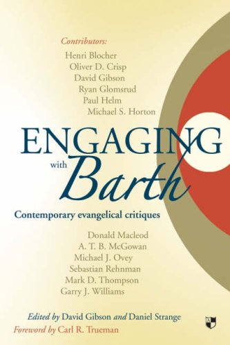 Engaging with Barth: Contemporary Evangelical Critiques