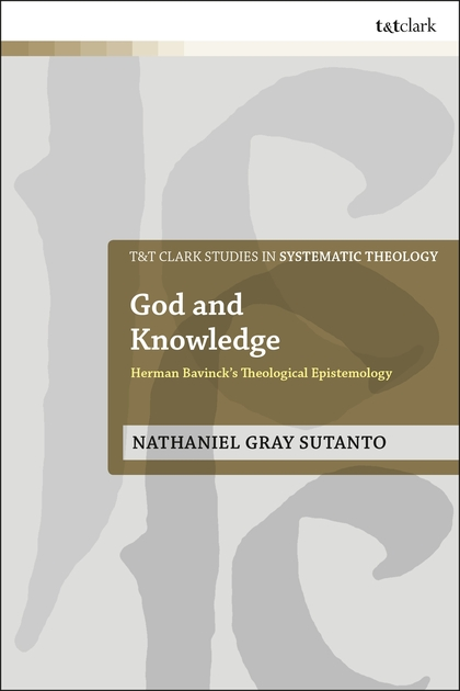 God and Knowledge: Herman Bavinck's Theological Epistemology